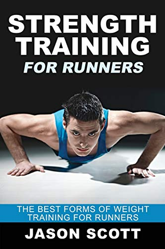 9781628841817: Strength Training For Runners: The Best Forms of Weight Training for Runners