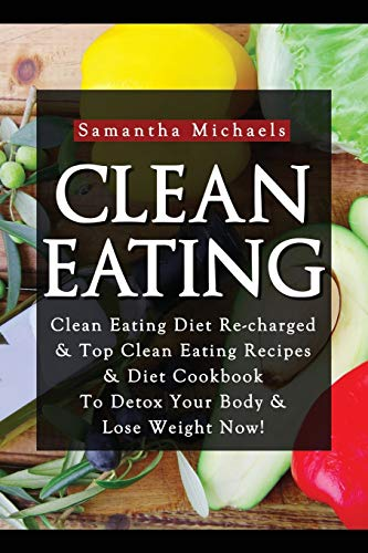 9781628847055: Clean Eating :Clean Eating Diet Re-charged