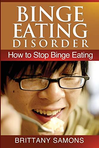 9781628847703: Binge Eating Disorder: How to Stop Binge Eating