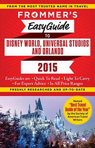 9781628870923: Frommer's EasyGuide to Disney World, Universal and Orlando 2015 (Easy Guides)