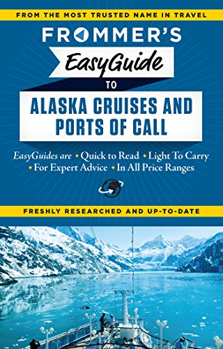 9781628870961: Frommer's EasyGuide to Alaskan Cruises and Ports of Call (Easy Guides)