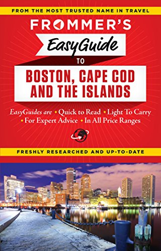 Frommer's EasyGuide to Boston, Cape Cod and the Islands (Easy Guides): Reckford, Laura M.; ...