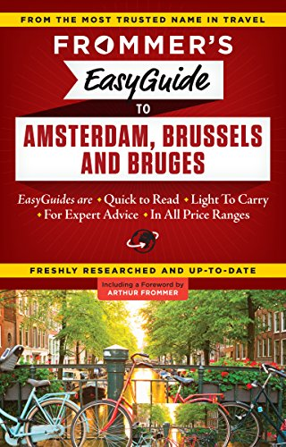 Frommer's EasyGuide to Amsterdam, Brussels and Bruges (Easy Guides): Heseltine, Sasha