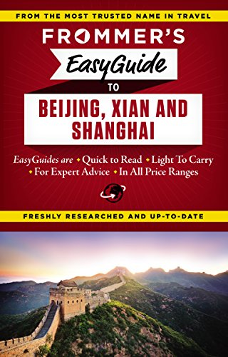 Frommer's Easyguide to Beijing, Xian and Shanghai (Easy Guides): Bond, Graham
