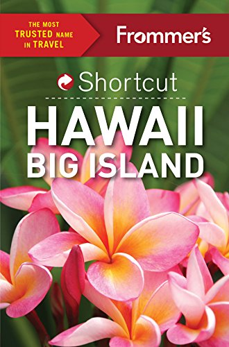 Frommer's Shortcut Hawaii Big Island (Shortcut Guide): Cooper, Jeanne