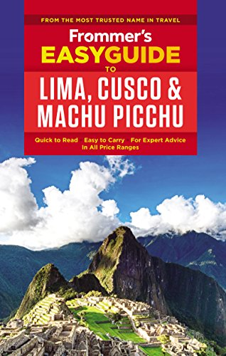 9781628872460: Frommer's EasyGuide to Lima, Cusco and Machu Picchu (Easy Guides)