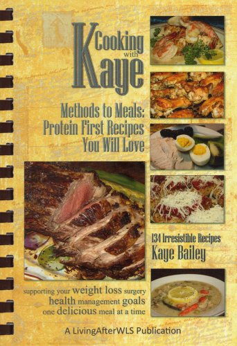 9781628901849: Cooking with Kaye Methods to Meals: Protein First Recipes You Will Love