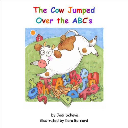 The Cow Jumped Over the ABC's: Jodi Scheve