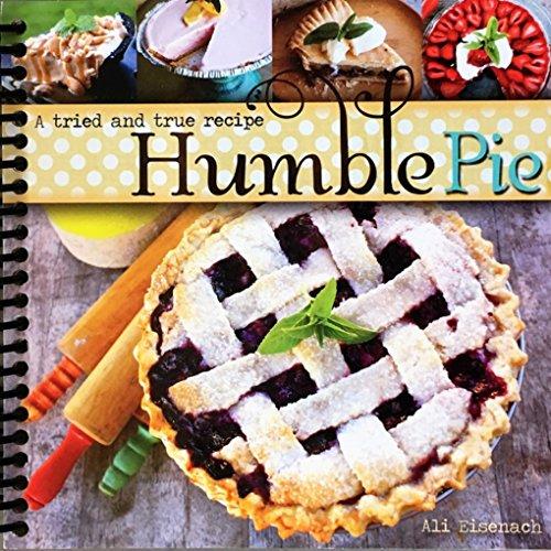 Humble Pie A Tried and True Recipe: Ali Eisenach