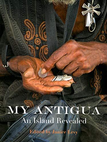 9781628903010: My Antigua, An Island Revealed