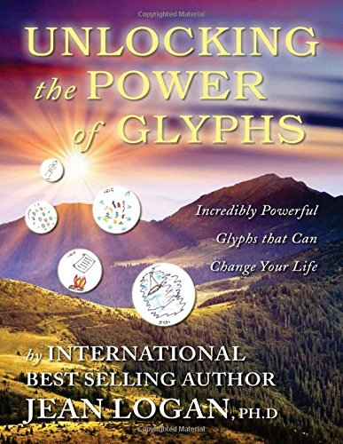 9781628908398: UNLOCKING THE POWER OF THE GLYPHS: Incredibly Powerful Glyphs That Can Change Your Life (S) (2nd Edition) (Trilogy of Glyph)
