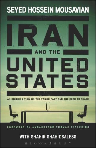 9781628920079: Iran and the United States: An Insider's View on the Failed Past and the Road to Peace