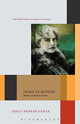 9781628920178: Image in Outline: Reading Lou Andreas-Salomé (New Directions in German Studies)