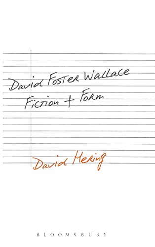 9781628920550: David Foster Wallace: Fiction and Form