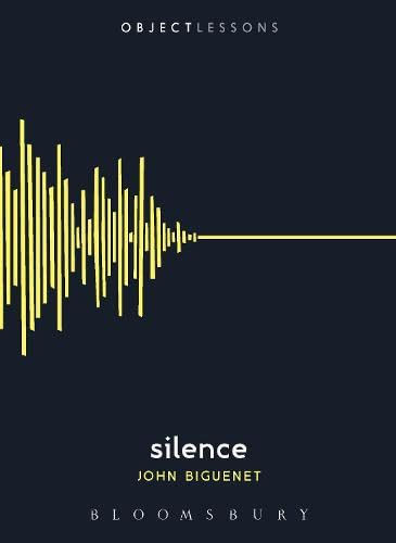 9781628921427: Silence (Object Lessons)