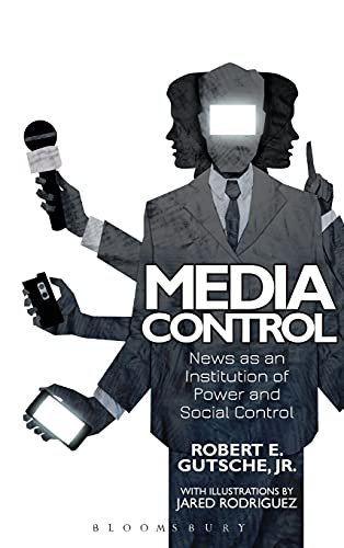 9781628922967: Media Control: News as an Institution of Power and Social Control
