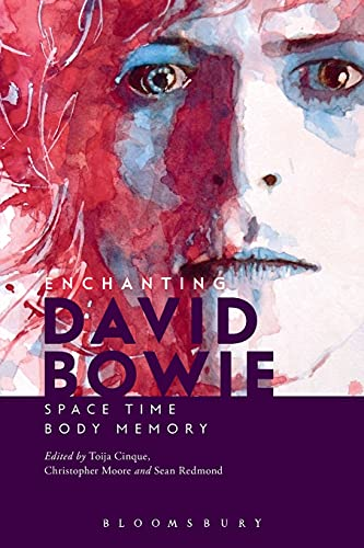 9781628923032: Enchanting David Bowie: Space / Time / Body / Memory