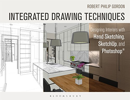 9781628923353: Integrated Drawing Techniques: Designing Interiors With Hand Sketching, SketchUp, and Photoshop