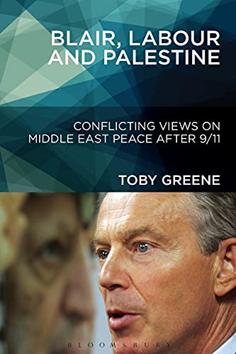 9781628923995: Blair, Labour, and Palestine: Conflicting Views on Middle East Peace After 9/11