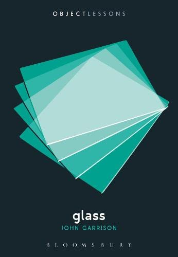 9781628924244: Glass (Object Lessons)