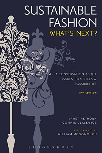 Sustainable Fashion: What's Next? A Conversation about: Hethorn, Janet, Ulasewicz,
