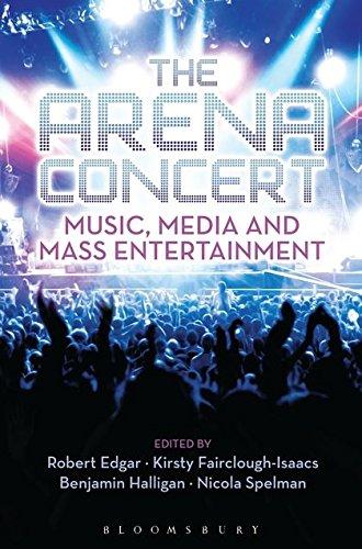 The Arena Concert: Music, Media and Mass Entertainment: Benjamin Halligan, Robert Edgar