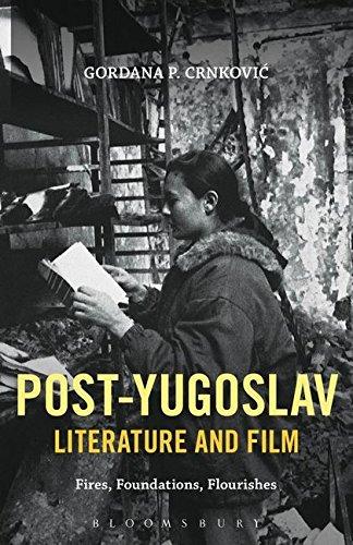 9781628926590: Post-Yugoslav Literature and Film: Fires, Foundations, Flourishes