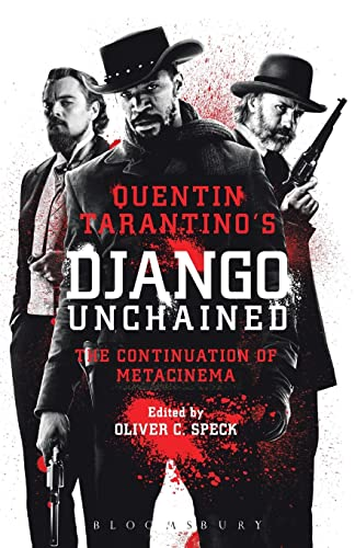 9781628926606: Quentin Tarantino's Django Unchained: The Continuation of Metacinema