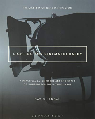 9781628926927: Lighting for Cinematography: A Practical Guide to the Art and Craft of Lighting for the Moving Image (The CineTech Guides to the Film Crafts)