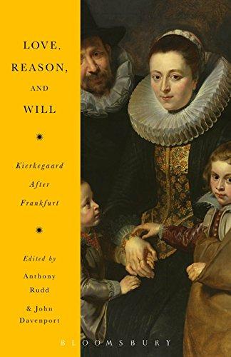 Love, Reason, and Will: Kierkegaard After Frankfurt: Anthony Rudd and John Davenport