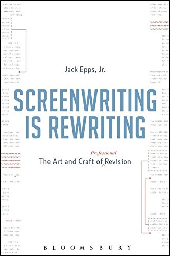 Screenwriting is Rewriting: The Art and Craft of Professional Revision: Epps, Jack