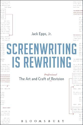 9781628927405: Screenwriting is Rewriting: The Art and Craft of Professional Revision