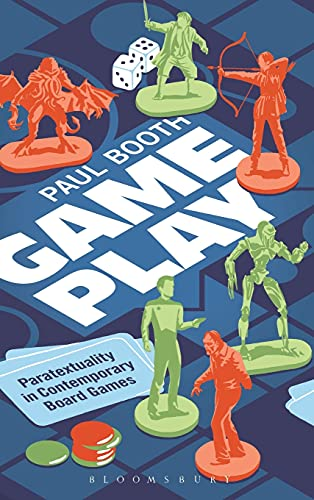9781628927443: Game Play: Paratextuality in Contemporary Board Games