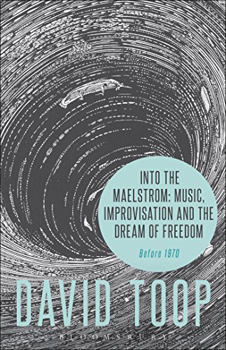 9781628927696: Into the Maelstrom: Music, Improvisation and the Dream of Freedom: Before 1970