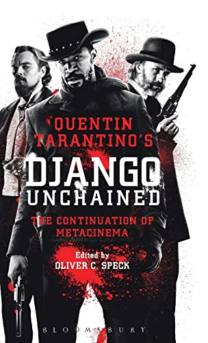 9781628928396: Quentin Tarantino's Django Unchained: The Continuation of Metacinema