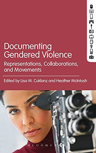 9781628929997: Documenting Gendered Violence: Representations, Collaborations, and Movements
