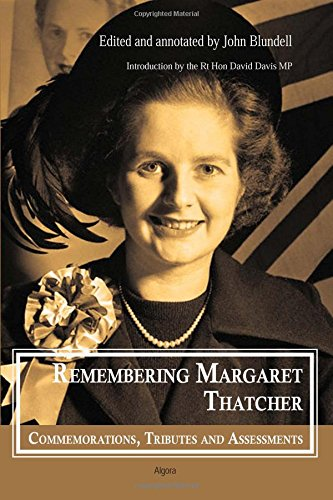 9781628940152: Remembering Margaret Thatcher: Commemorations, Tributes and Assessments