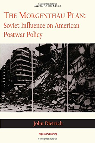 9781628940183: The Morgenthau Plan: Soviet Influence on American Postwar Policy