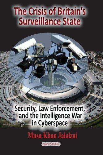 The Crisis of Britain's Surveillance State: Security,: Jalalzai, Musa Khan