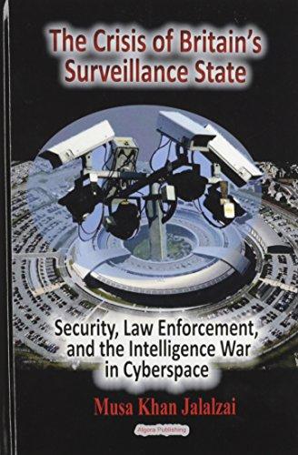 The Crisis of Britain's National Surveillance State: Jalalzai, Musa Khan
