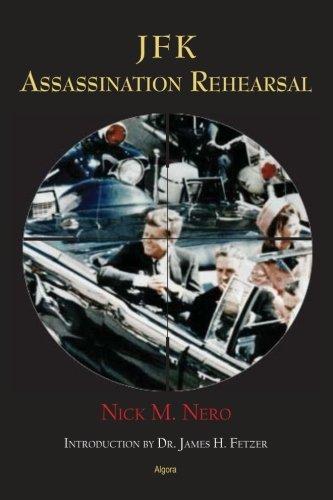 JFK: Assassination Rehearsal: Nero, Nick M.