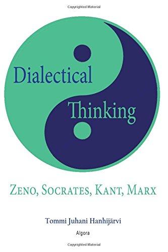9781628941234: Dialectical Thinking: Zeno, Socrates, Kant, Marx