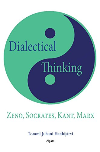 9781628941241: Dialectical Thinking: Zeno, Socrates, Kant, Marx