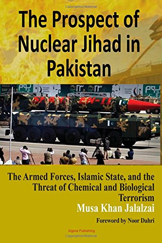 9781628941654: The Prospect of Nuclear Jihad in Pakistan: The Armed Forces, Islamic State, and the Threat of Chemical and Biological Terrorism