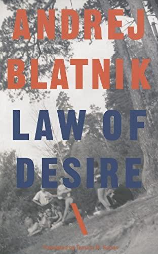 Law of Desire (Slovenian Literature Series): Blatnik, Andre