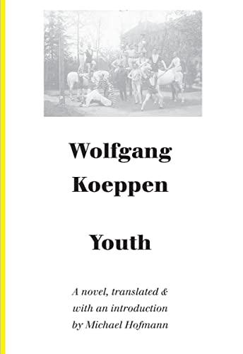 Youth: A Novel (German Literature Series): Koeppen, Wolfgang
