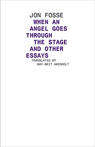 9781628971095: When an Angel Goes Through the Stage and Other Essays: Angel Walks Through the Stage and Other Essays (Norwegian Literature)