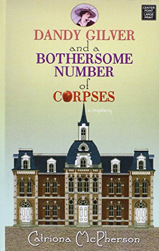 Dandy Gilver and a Bothersome Number of Corpses (Hardcover): Catriona McPherson