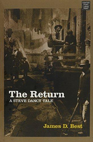 The Return: A Steve Dancy Tale: Best, James D.