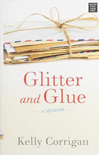 Glitter and Glue: Corrigan, Kelly